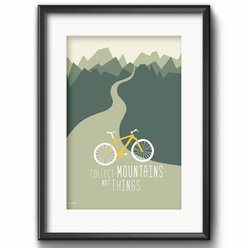 Collect Mountains not Things Art Print